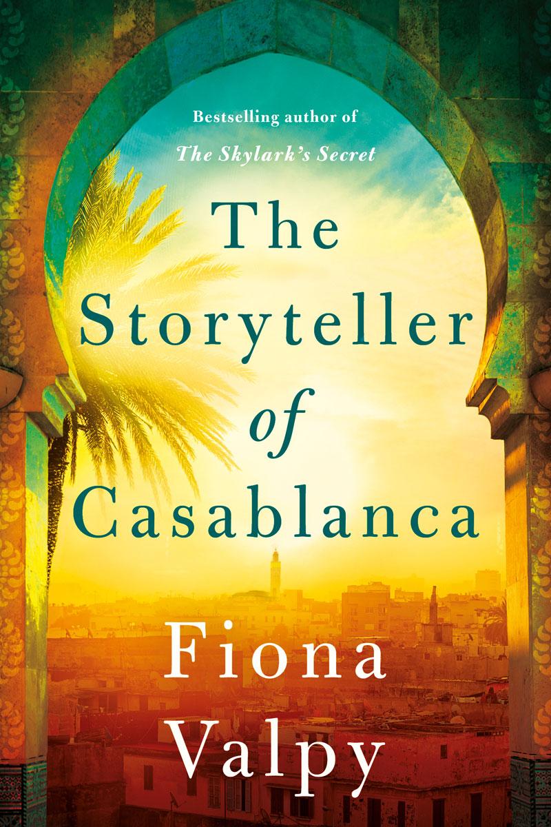 The Storyteller of Casablanca - Fiona Valpy